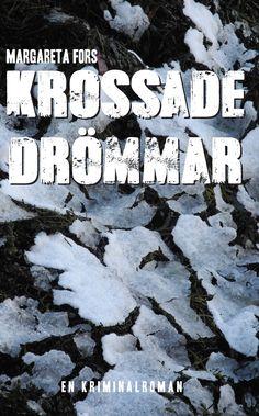 Krossade drömmar av Margareta Fors - https://www.vulkanmedia.se/butik/bocker/krossade-drommar-av-margareta-fors/