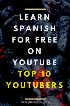 The best Youtubers that will help you understand and learn Spanish faster. learn spanish | learn spanish for adults | learn spanish for kids | learn spanish free | learn spanish fast | Learn Spanish | Learn Spanish Today | Learn Spanish Free Online