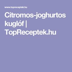 Citromos-joghurtos kuglóf | TopReceptek.hu