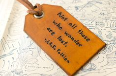 Not all those who wander are lost - Tolkein - Hand Carved Leather Luggage Tag $20