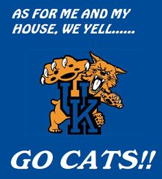 Kentucky Basketball - As for me and my house, we yell.Go Cats! Kentucky Sports, Kentucky Basketball, Wildcats Basketball, Basketball Teams, College Basketball, Soccer, University Of Kentucky, Kentucky Wildcats, Kentucky Athletics