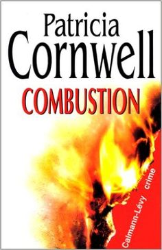 COMBUSTION: Amazon.com: PATRICIA CORNWELL: Books Romans, Books To Read, My Books, Cool Books, Thrillers, Music Tv, Reading Lists, Writers, Psychology