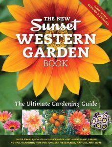 The New Western Garden Book: The Ultimate Gardening Guide (Sunset Western Garden Book): Editors of Sunset Magazine: 9780376039200: Amazon.com: Books