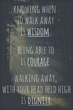 Wisdom, courage, dignity.