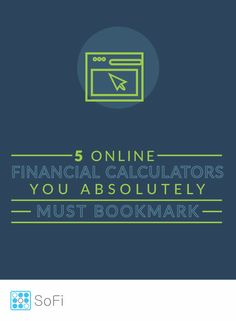 From student loans to retirement funds, bookmark these 5 financial calculators and shift your personal finances to a higher gear. (Read more on the @sofiloans blog.)