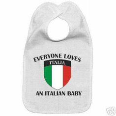 EVERYONE LOVES AN ITALIAN BABY BIB