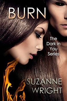 """Burn by Suzanne Wright """"Sexy, intriguing, funny and heart pumping"""" --> That is the sound of Sassy fangirling over Suzanne Wright (I would too but I haven't gotten the chance to read this one yet... effing reading schedule!) There's not much else to say but: go buy this now! it has a bossy, sexy alpha male who takes control in and out of the bedroom."""