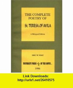 The Complete Poetry of Teresa of Avila A Bilingual Edition (Iberian Studies) (9781889431031) Mother Teresa, E. W. Vogt , ISBN-10: 1889431036  , ISBN-13: 978-1889431031 ,  , tutorials , pdf , ebook , torrent , downloads , rapidshare , filesonic , hotfile , megaupload , fileserve