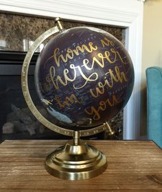 """12"""" Navy & Gold Hand Lettered Globe // Home is wherever I'm with you"""