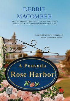 A pousada Rose Harbor - Livros de Romance - Os melhores e Mais Vendidos Livros de Romance : Livros de Romance – Os melhores e Mais Vendidos Livros de Romance
