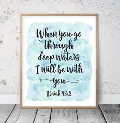 Items similar to When You Go Through Deep Waters I'll Be With You, Isaiah Bible Quote Scripture Print Bible Verse Watercolor Print Christian Typography on Etsy Bible Verse Painting, Bible Verse Canvas, Bible Art, Scripture Art, Watercolor Quote, Diy Canvas Art, Canvas Ideas, Bible Verses Quotes, Biblical Quotes