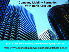 Online Company is leading in offshore banking, It offers to own clients company liability formation with bank account.