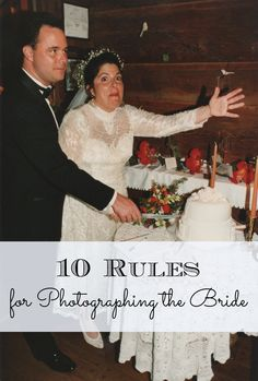 Attention all photographers: Here are 10 things to NOTdo when you're photographing a less-than-perfect bride. Read this and keep the dream alive!