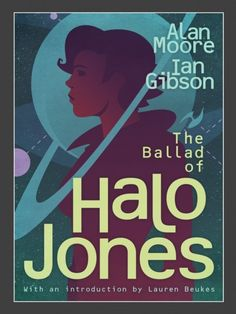 The Ballad of Halo Jones - new release with forward by Lauren Beukes Ian Gibson, New Edition, Comic Strips, Comic Art, Halo, Writer, Novels, Museum, Artists