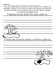 groundhog day writing activity! (If spring comes early this year I plan to: and if there are six more weeks of winter i plan to:)