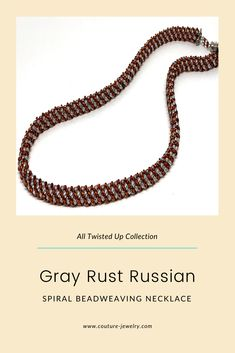 Gray Rust Russian Spiral Beadweaving Necklace  #alltwistedupcollection #couturejewelrywithheirloomlegacy #couturejewelrynecklace #highendjewelrynecklace #luxuryjewelrynecklace #heirloomjewelrynecklace #handmadenecklace #artisannecklace #beadweavingnecklace #giftsforhernecklace #giftsforwomennecklace #giftsforwomenwhohaveeverything #beadedjewellry #classynecklace #elegantnecklace #statementnecklace #russianspiralbeadweaving #grayandrustbeadednecklace #handmadebeadedjewelry #lovecouturejewerly