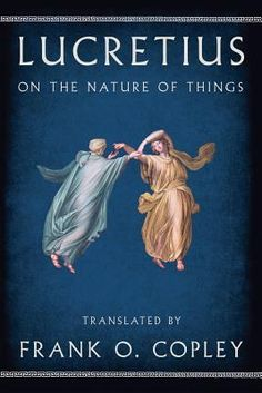 """De rerum natura (On the Nature of Things) is a 1st century BC didactic poem by the Roman poet and philosopher Lucretius, who presents the principles of atomism; the nature of the mind and soul; explanations of sensation and thought; the development of the world and its phenomena, and a variety of celestial and terrestrial phenomena. The universe operates according to these physical principles, guided by fortuna, """"chance,"""" and not the divine intervention of the traditional Roman deities."""