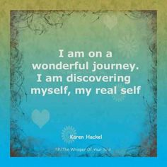 Wonderful journey... -The whisper of your soul