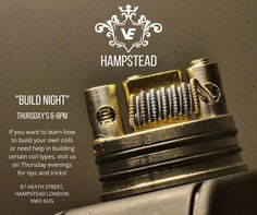 It's Coil Build Night at our #Hampstead #London #vape store tonight from 6pm to 8pm. Visit us if you want to learn how to build coils for your Dripper, RTA or RBA. We can show you the best way to wick and any other #vaping techniques you want to know. We have seats, so come down and chill with us tonight and let's blow some clouds! #StayCloudy #Vapers