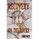 Recovery on the Rocks (Paperback)By Karen Watts
