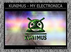 KUNIMUS - MY ELECTRONICA on RADIO KUNIMUS ® ♪♫ http://radio.kunimus.eu/#news