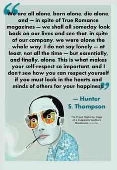 – Hunter S. Thompson