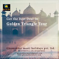 Golden Triangle Tour Package:Ghumakkar Masti Holidays provide you with a full-fledged glimpse of India's royal and cultural heritage in such a short span. Contact us now to book your package now.