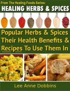 Free Kindle Book : Healing Herbs & Spices : Health Benefits of Popular Herbs & Spices Plus Over 70 Recipes To Use Them In (Healing Foods Series) - Wouldn't it be great to improve your mood and memory simply by adding a delicious spice to your next meal?Do you know what herbs you should cook with to help improve your digestion and prevent that bloated gassy feeling?How about the key spices that will help you improve your immune system and fight off diseases?Herbs and spices are more than just...