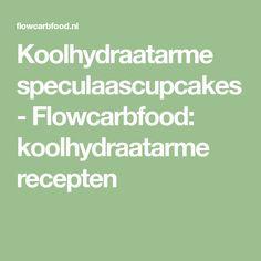 Koolhydraatarme speculaascupcakes - Flowcarbfood: koolhydraatarme recepten