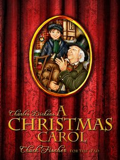 Charles Dickens A CHRISTMAS CAROL for the iPad - Developed by Chuck Fischer Studio and Helium Creative
