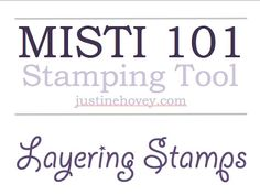 Misti 101: Layering Stamps - YouTube
