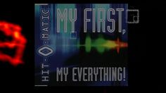 Hit-O-Matic - My First, My Everything! (90's eurodance)