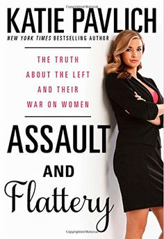Be sure to check out campus speaker Katie Pavlich's new book! Assault and Flattery: The Truth About the Left and Their War on Women: Katie Pavlich: 9781476749600: Amazon.com: Books