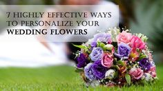7 Highly Effective Ways to Personalize Your Wedding Flowers Plan Your Wedding, Special Day, Helpful Hints, Wedding Flowers, Posts, Blog, Useful Tips, Messages, Blogging