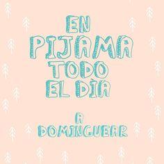 En pijama todo el día... ¡A dominguear! #Citas #Frases @Candidman
