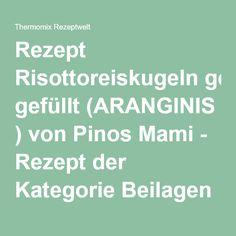 Rezept Risottoreiskugeln gefüllt (ARANGINIS ) von Pinos Mami - Rezept der Kategorie Beilagen
