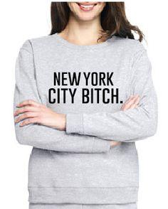 NYC Bitch. Sweatshirt by HelloBeYOUteeFULL on Etsy, $25.00