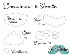 Sorvete em feltro, by Sr.Feltrim. :D #food #molde #mold #pattern #art #felt #feltro #fieltro #cute #sweet #magnet #icecream #free #DIY #feltrim #PAP #sorvete