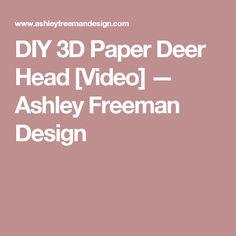 DIY 3D Paper Deer Head [Video] — Ashley Freeman Design