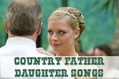 Country Father Daughter Dance Songs. Need to look at these later, i listened to one song from this list on youtube and turned myself into a  teary mess at work lol