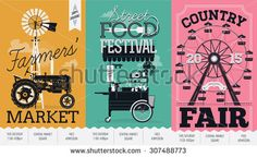 Farmers' market, street food festival and country fair. Three creative poster templates with retro farm tractor, street food cart and ferris wheel ride - stock vector Creative Poster Design, Creative Posters, Graphic Design Posters, Poster Designs, Festival Flyer, Festival Posters, Food Festival, Streetfood Market, Musikfestival Poster