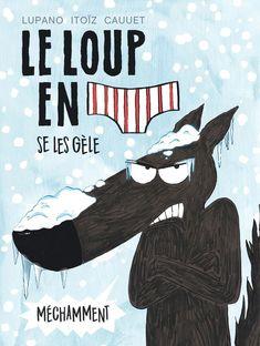 Le loup se les gèle méchamment Eden Book, Del Conte, Edition Jeunesse, Album Jeunesse, Bd Comics, Retro 1, Teaching Materials, Red Riding Hood, Love Reading