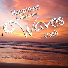 Happiness is where the waves crash!!