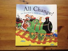 All Change by Ian Whybrow and David Melling. Children enjoy adding the rhymes.