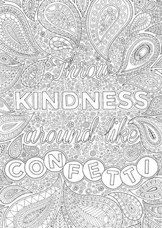 Trademark Fine Art Throw Kindness Around Like Confetti Canvas Art by Hello Angel Coloring Pages For Grown Ups, Free Adult Coloring Pages, Printable Coloring Sheets, Quote Coloring Pages, Colouring Pages, Coloring Books, Color Quotes, Mandala Coloring, Copics