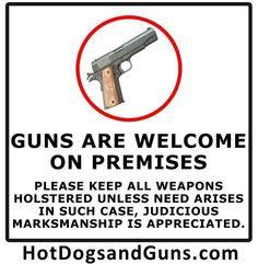 Guns Are Welcome On Premises