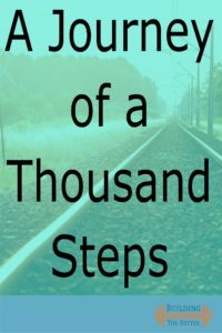 A Journey of a Thousand Steps - Inspiration for your fitness journey from guest blogger and ultra-marathoner Bryan Burk. #fitness #exercise #BuildingYouBetter #HeroInTraining