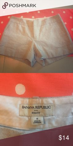 Banana Republic shorts Banana Republic size 8 shorts. Worn 3-4 times and in excellent condition. Have a linen interior and are machine washable. Great for dressing up! Banana Republic Shorts