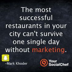 The most successful restaurants in your city can't survive one single day without marketing