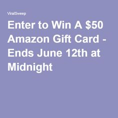 Enter to Win A $50 Amazon Gift Card - Ends June 12th at Midnight